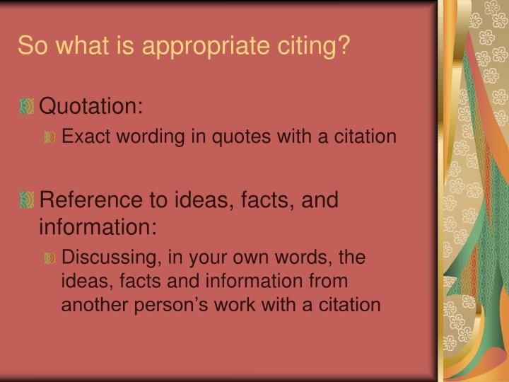 So what is appropriate citing?