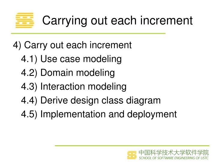 Carrying out each increment