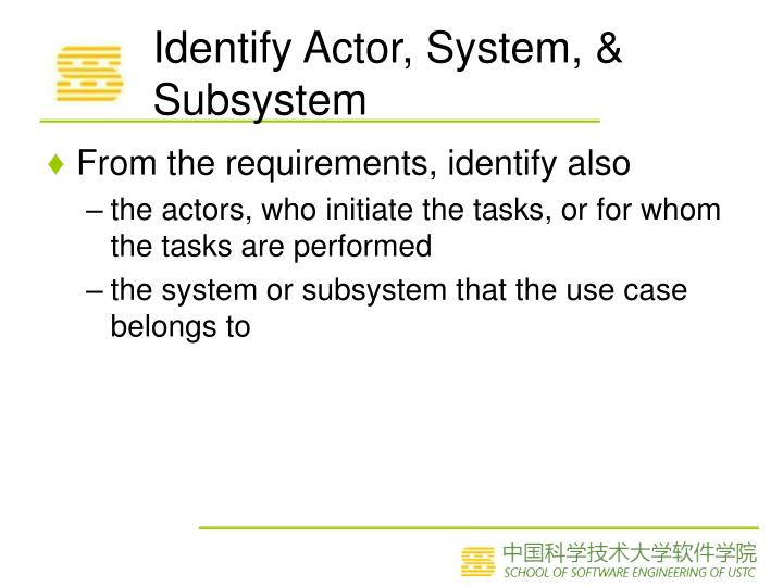 Identify Actor, System, & Subsystem