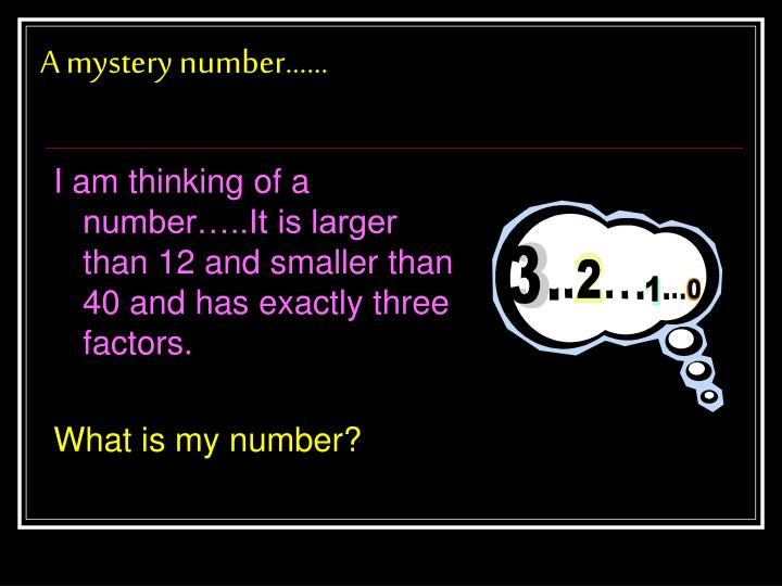 A mystery number……