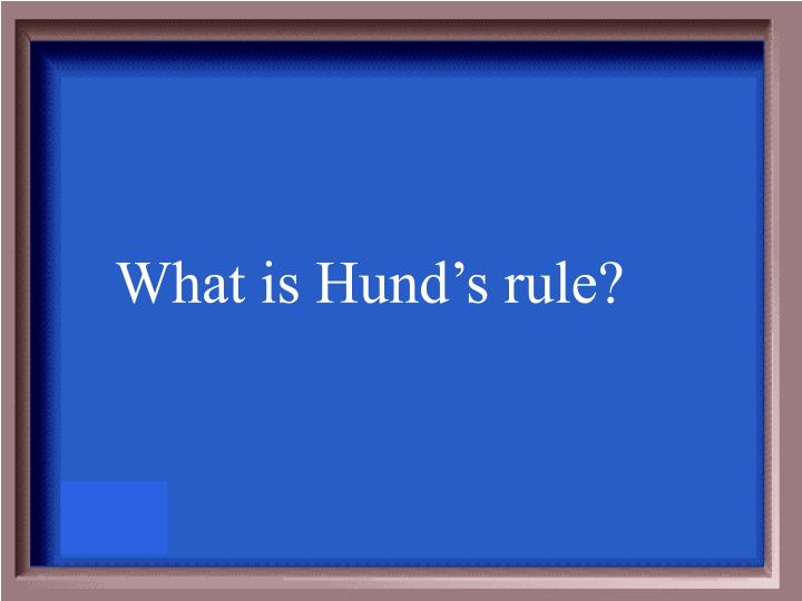 What is Hund's rule?