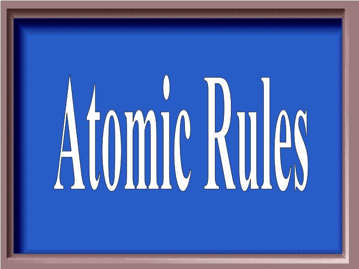 Atomic Rules
