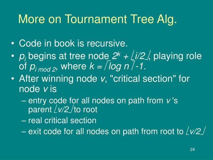 More on Tournament Tree Alg.