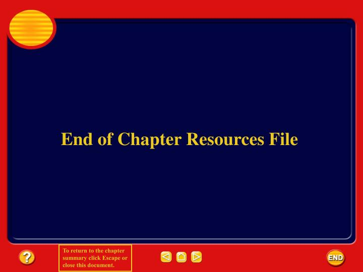 End of Chapter Resources File