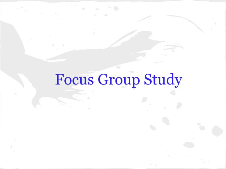 Focus Group Study