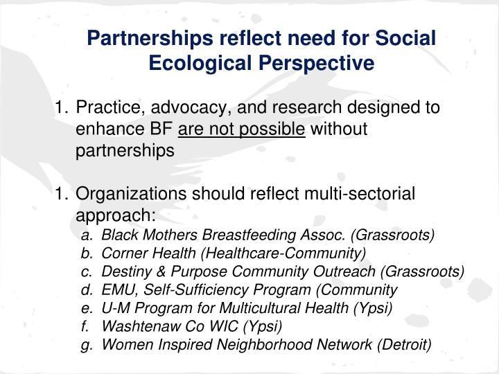Partnerships reflect need for Social Ecological Perspective