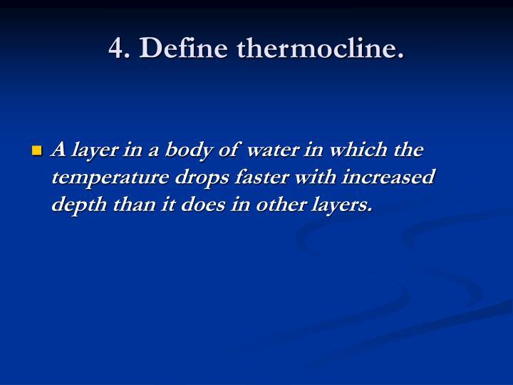 4. Define thermocline.