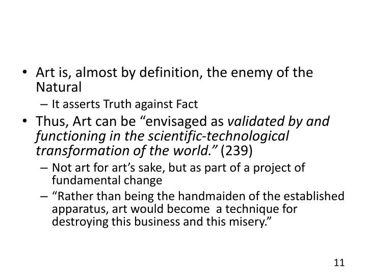 Art is, almost by definition, the enemy of the Natural