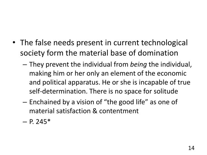 The false needs present in current technological society form the material base of domination