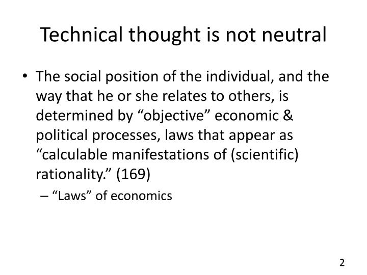 Technical thought is not neutral