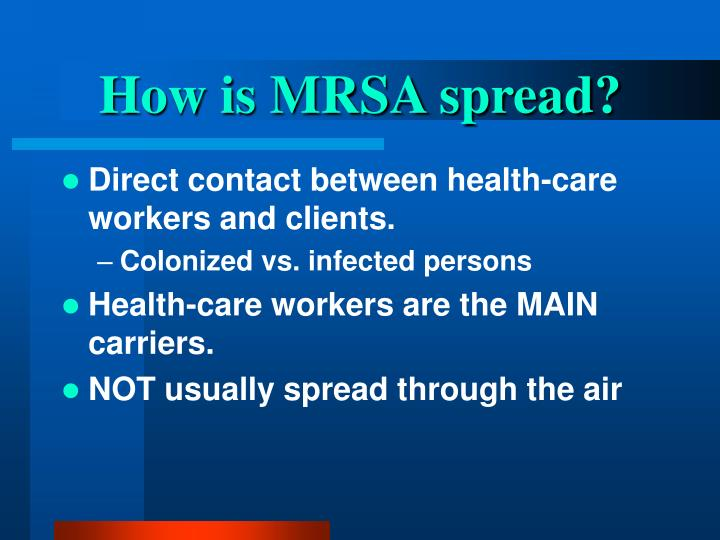 How is MRSA spread?
