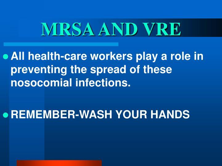 MRSA AND VRE