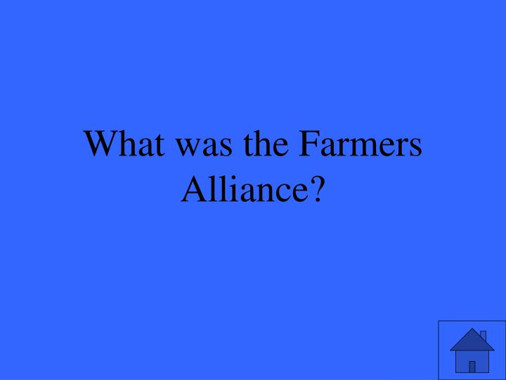 What was the Farmers Alliance?