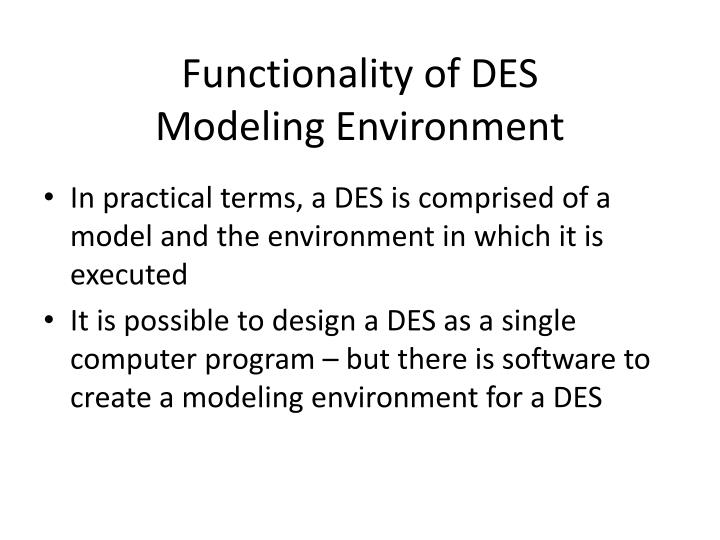 Functionality of DES