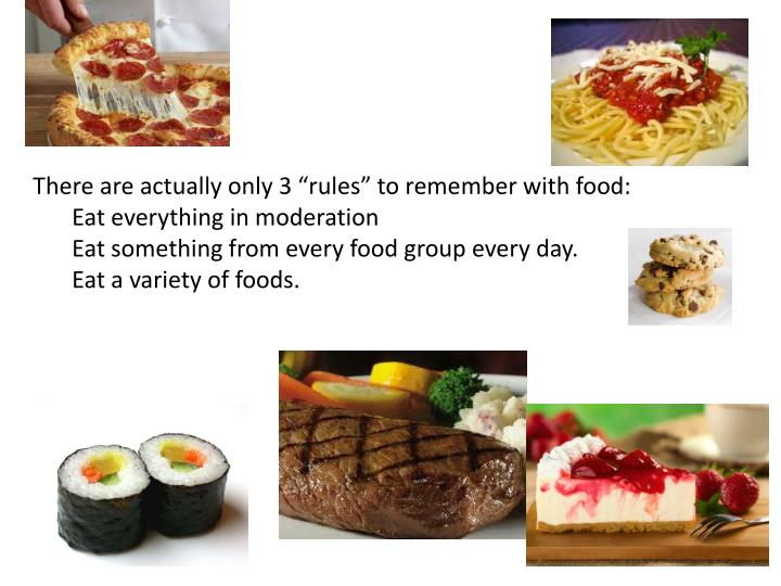 "There are actually only 3 ""rules"" to remember with food:"