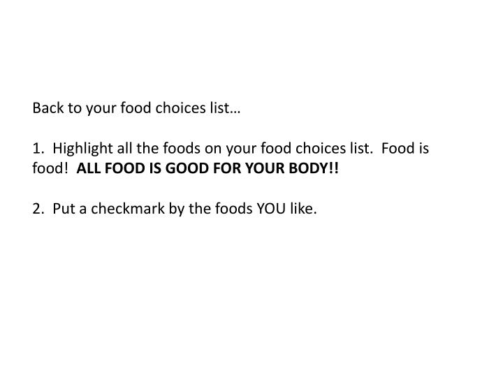 Back to your food choices list…