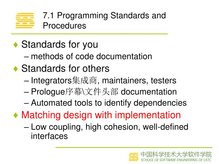 7.1 Programming Standards and