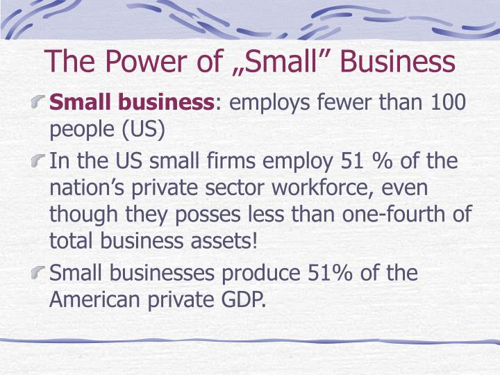 "The Power of ""Small"" Business"