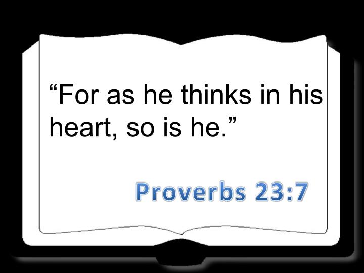 """For as he thinks in his"
