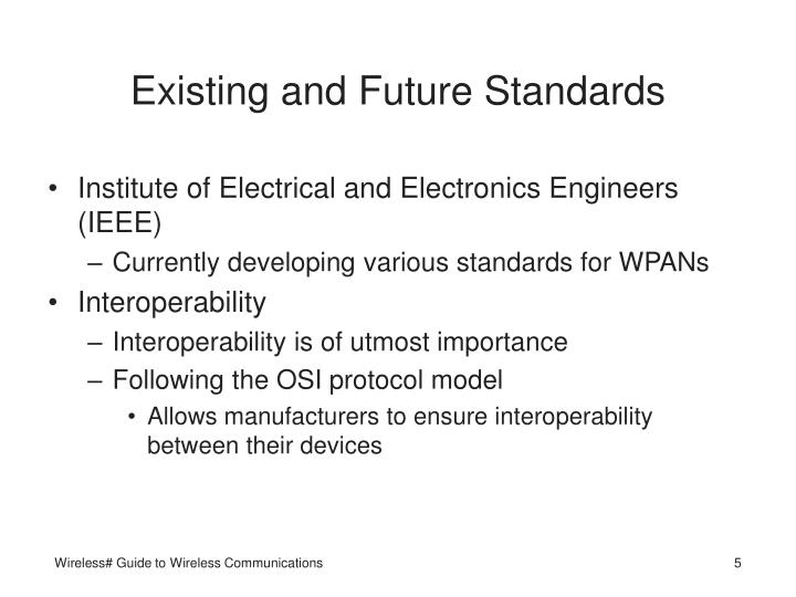 Existing and Future Standards