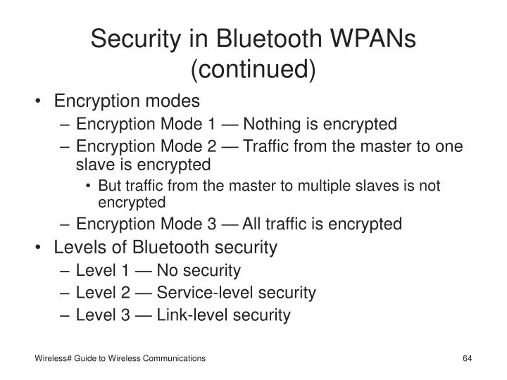 Security in Bluetooth WPANs (continued)