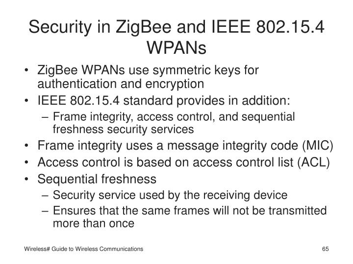 Security in ZigBee and IEEE 802.15.4 WPANs