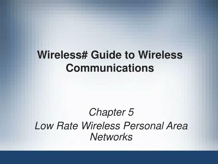 Wireless guide to wireless communications