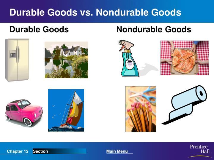 Durable Goods vs. Nondurable Goods