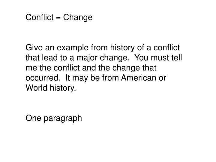 Conflict = Change