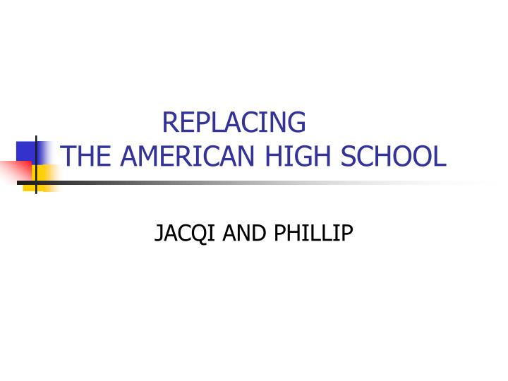 Replacing the american high school