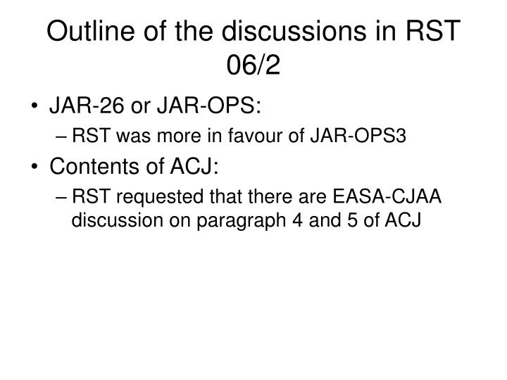 Outline of the discussions in RST 06/2