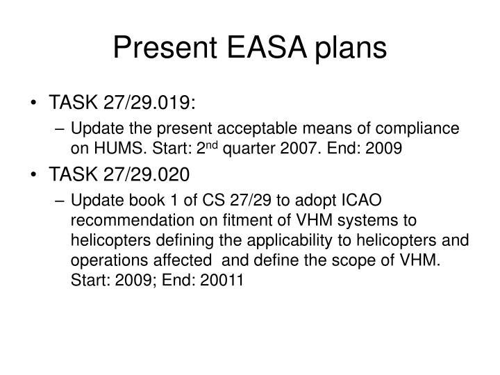 Present EASA plans