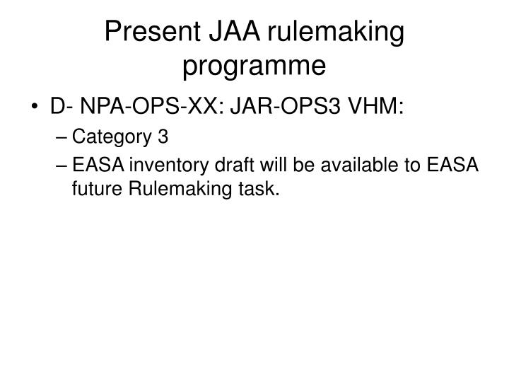 Present JAA rulemaking programme