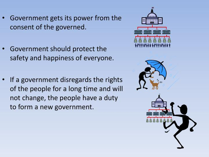 Government gets its power from the