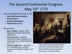 the second continental congress may 10 th 1775