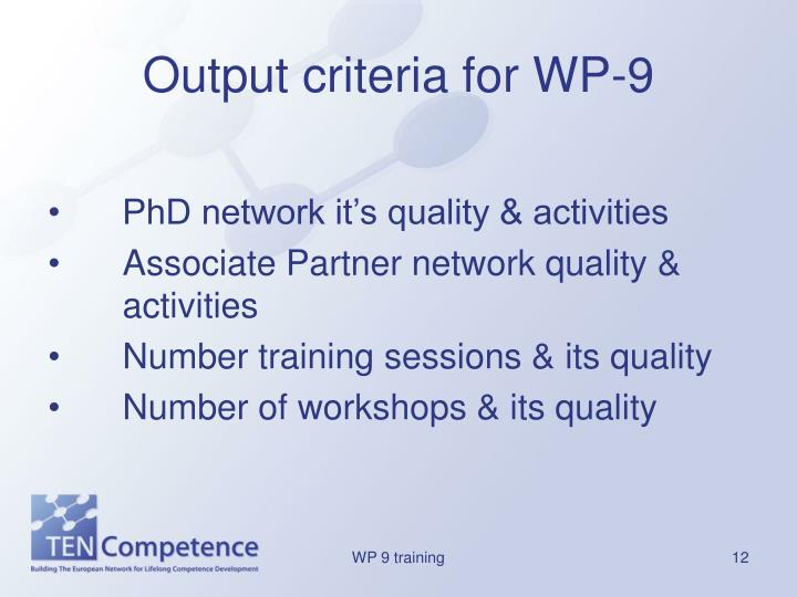 Output criteria for WP-9