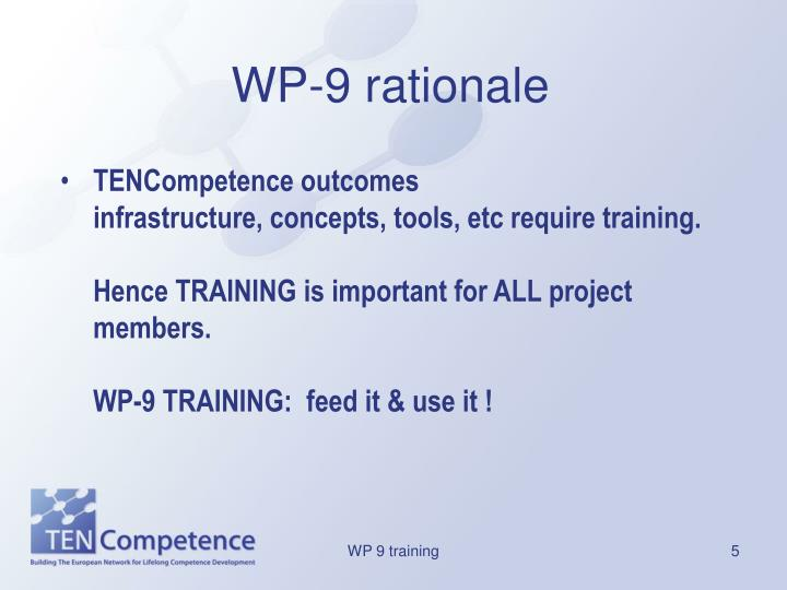 WP-9 rationale
