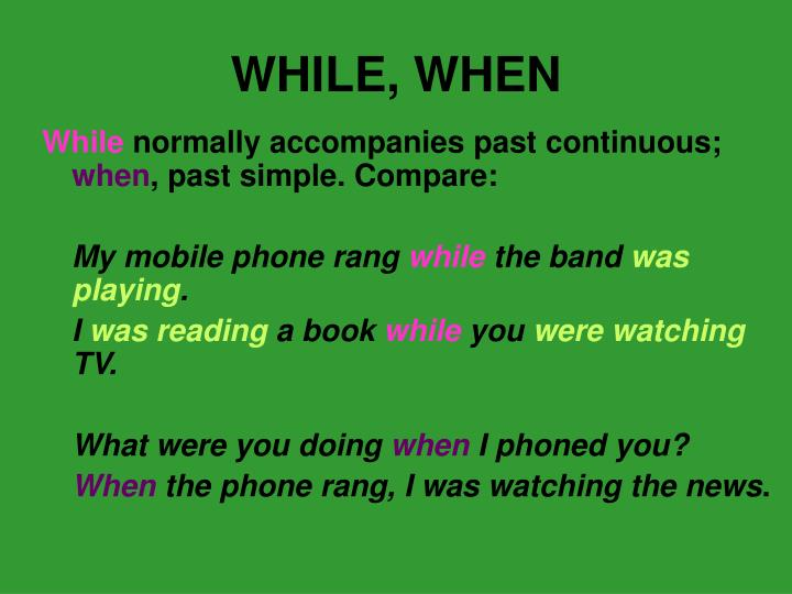 WHILE, WHEN