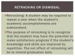 retracking or dismissal1