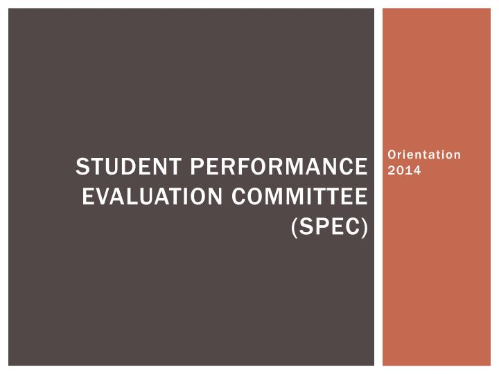 Student Performance Evaluation Committee (SPEC)