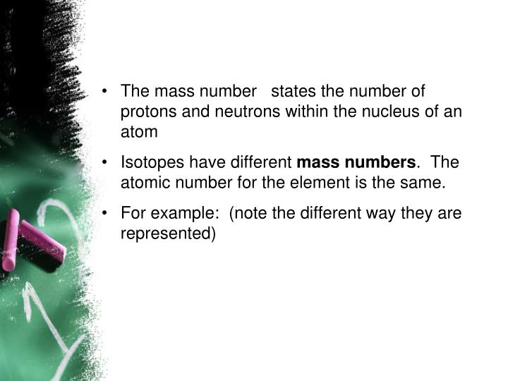 The mass number   states the number of protons and neutrons within the nucleus of an atom
