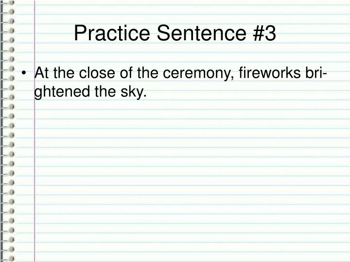 Practice Sentence #3