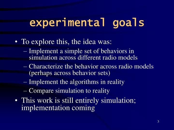 experimental goals