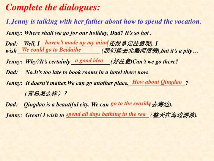 Complete the dialogues: