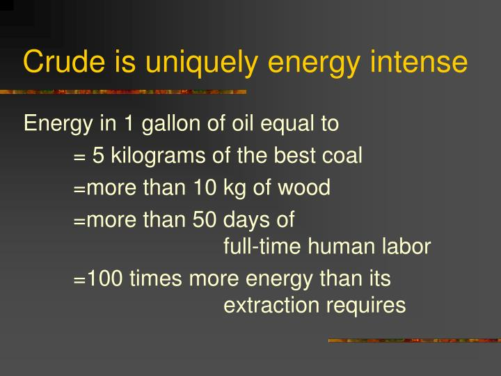 Crude is uniquely energy intense