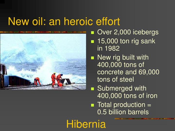 New oil: an heroic effort
