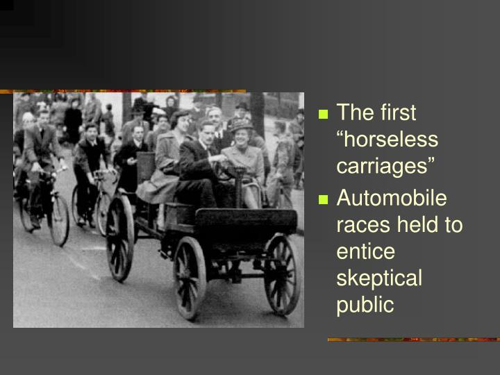 "The first ""horseless carriages"""