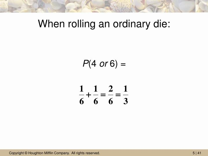 When rolling an ordinary die: