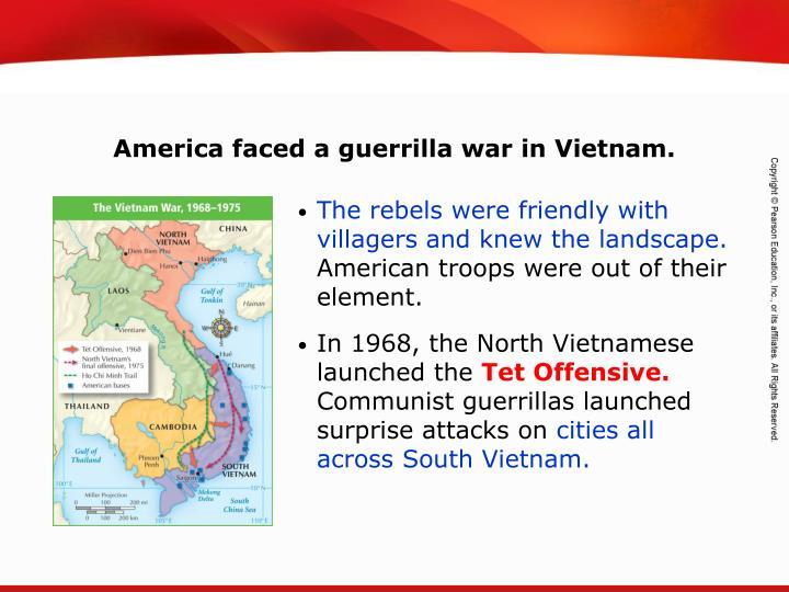 America faced a guerrilla war in Vietnam.