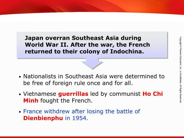 Japan overran Southeast Asia during World War II. After the war, the French returned to their colony of Indochina.